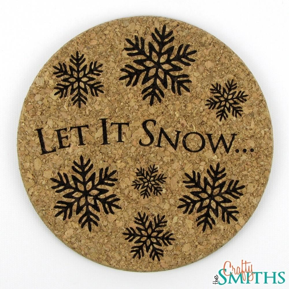 Let Snow Cork Coasters Trivet Crafty Smiths