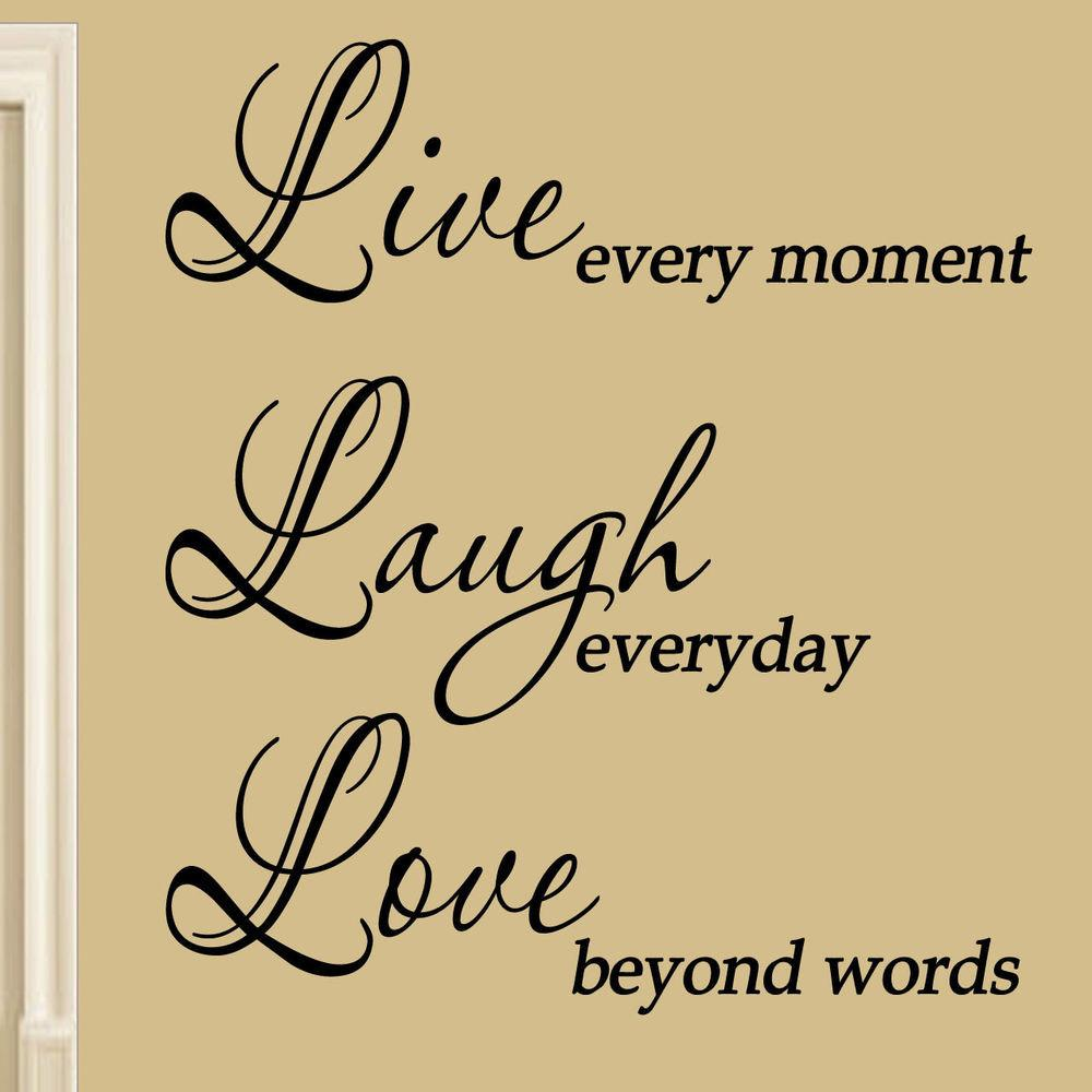Live Every Moment Laugh Everyday Love Beyond Words Wall