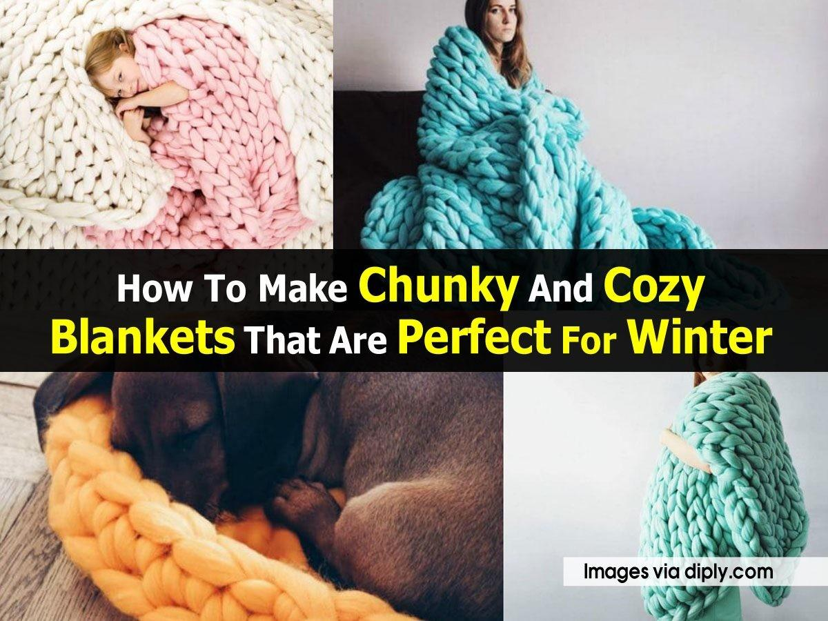 Make Chunky Cozy Blankets Perfect