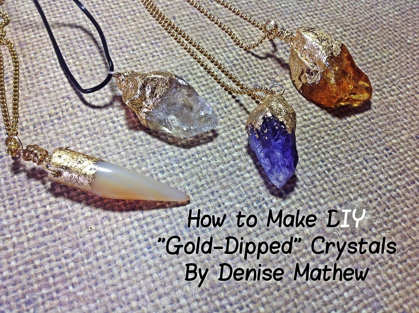 Make Diy Gold Dipped Crystal Pendants Denise