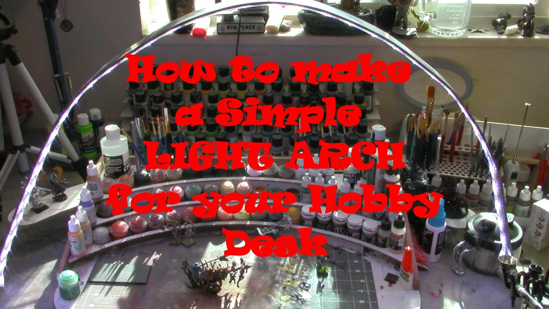 Make Simple Light Arch Your Hobby Table