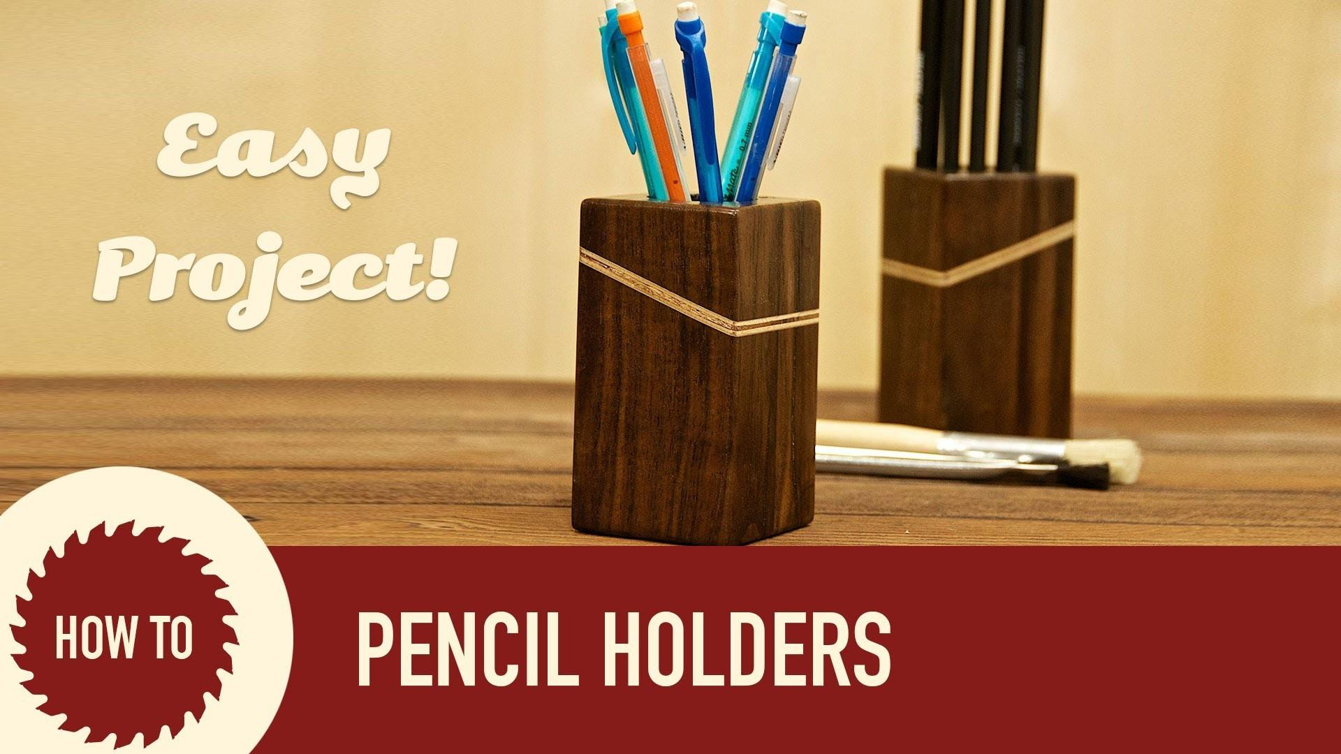 Make Wood Pencil Holders Crafts Diy Projects