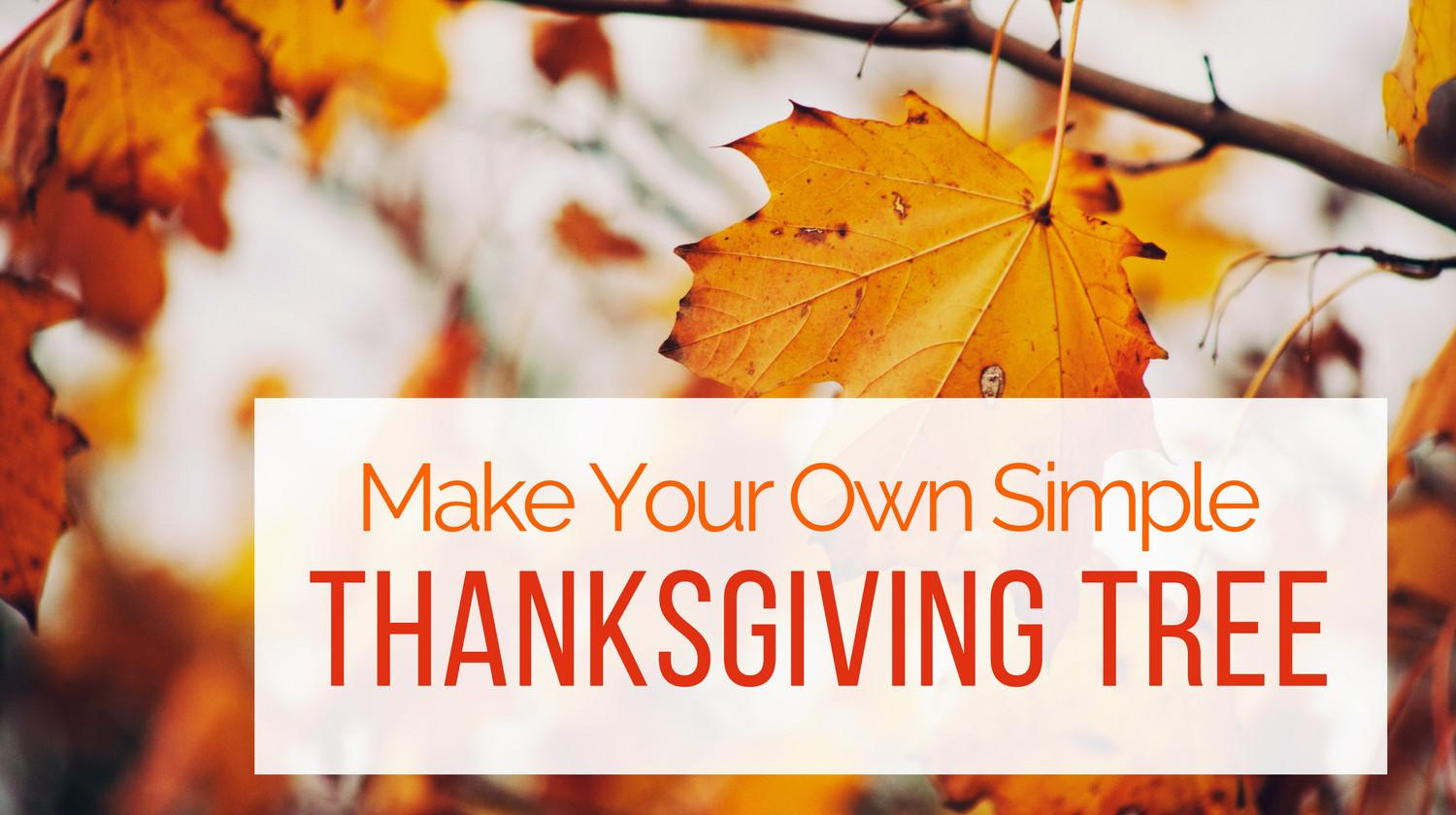 Make Your Own Thanksgiving Tree Teaching Kids Gratitude