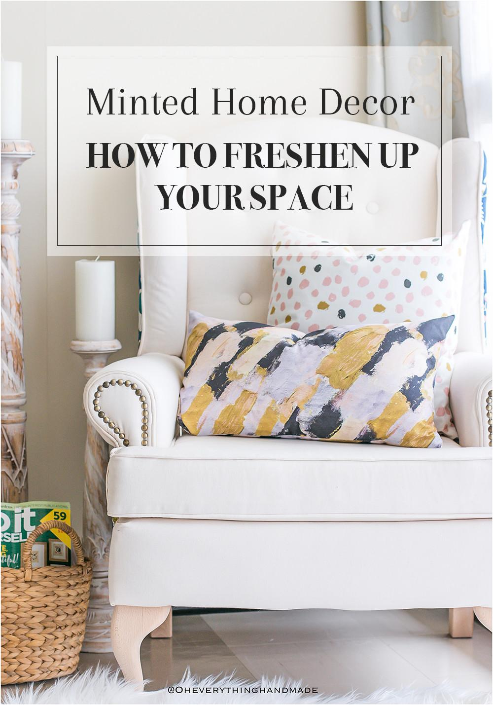 Minted Home Decor Freshen Your Space