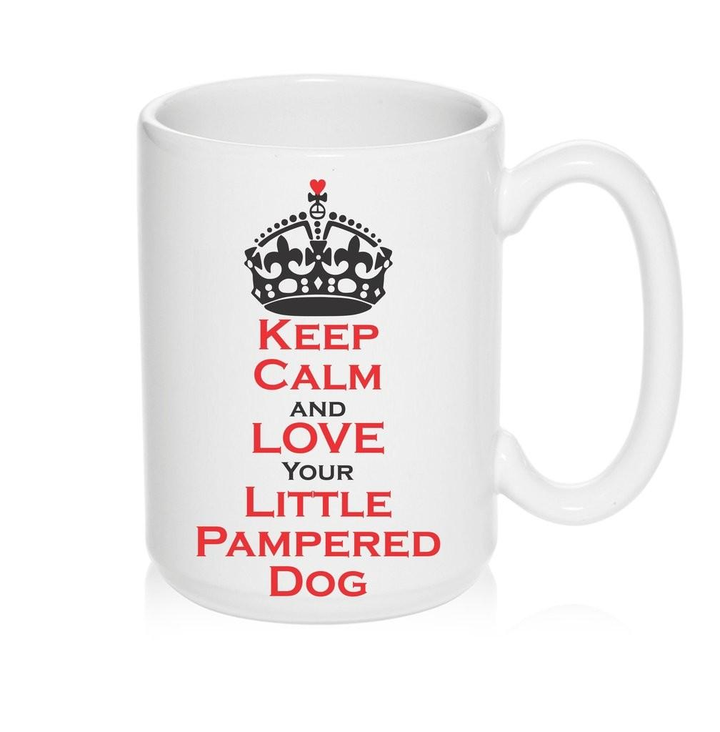 Mug Keep Calm Love Your Little Pampered Dog