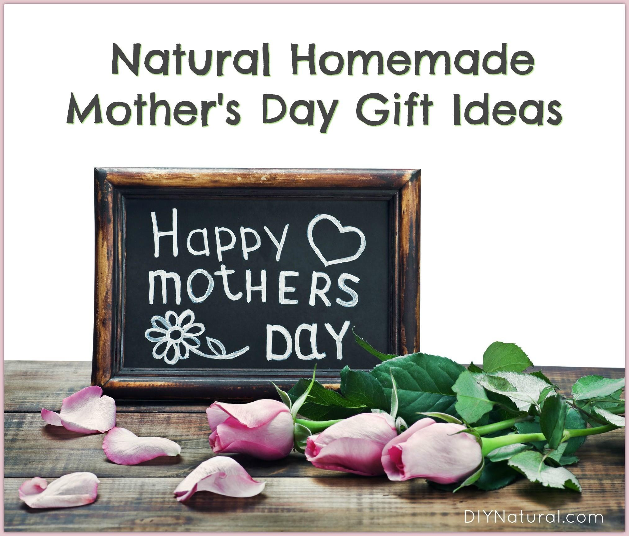 Natural Homemade Mother Day Gifts Give Year