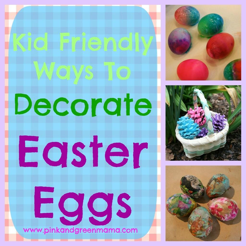 Pink Green Mama Kid Friendly Ways Decorate Easter Eggs