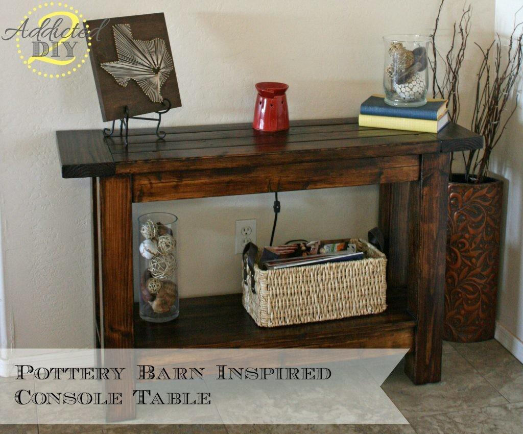 Pottery Barn Inspired Console Table Addicted Diy
