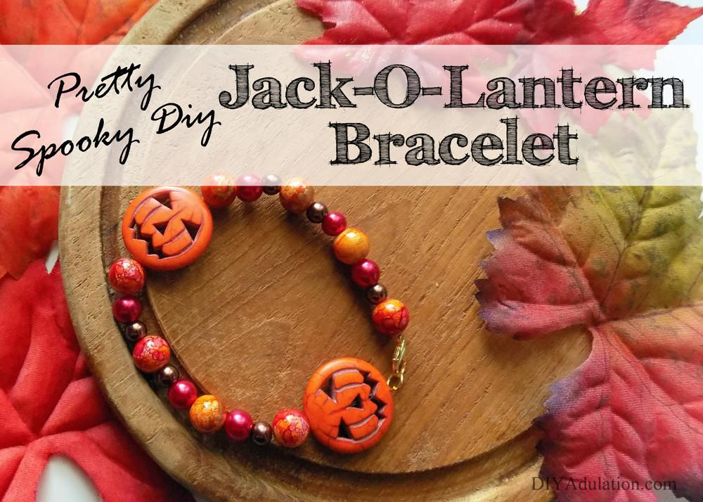 Pretty Spooky Diy Jack Lantern Bracelet Adulation