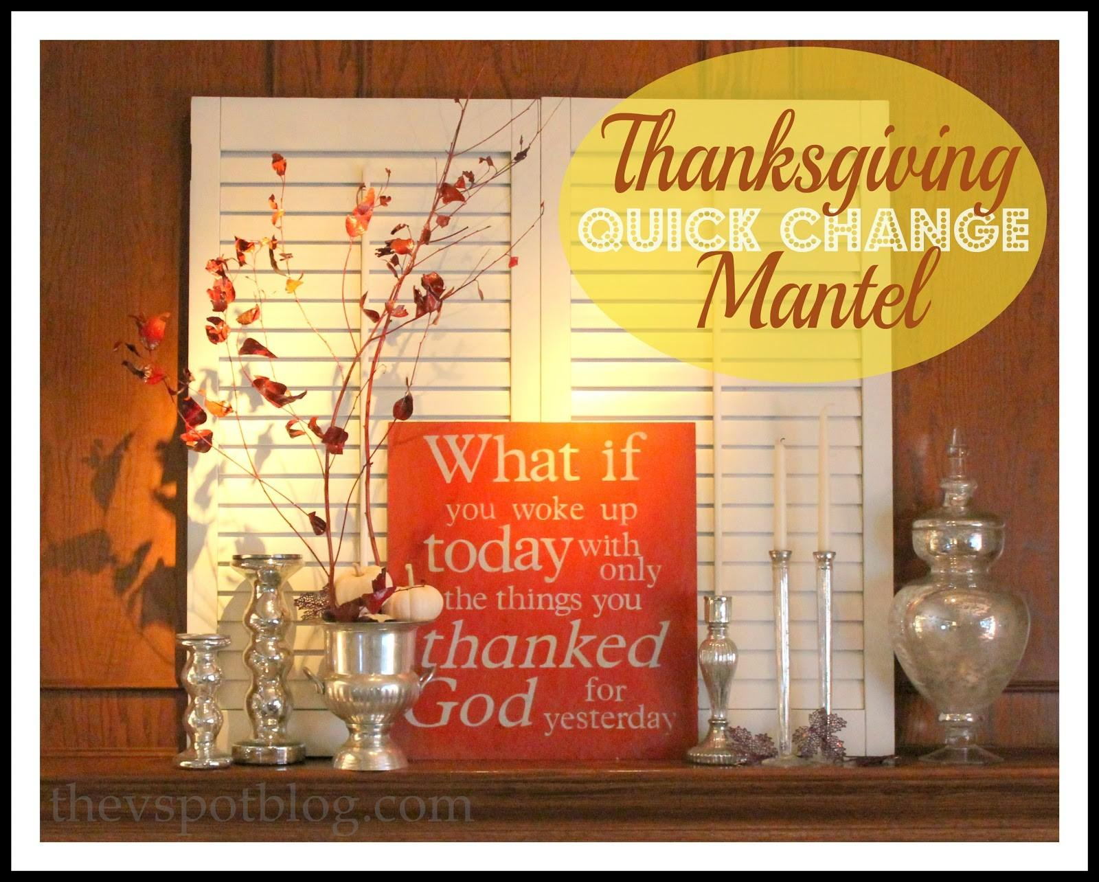 Quick Changes Thanksgiving Mantel Decor
