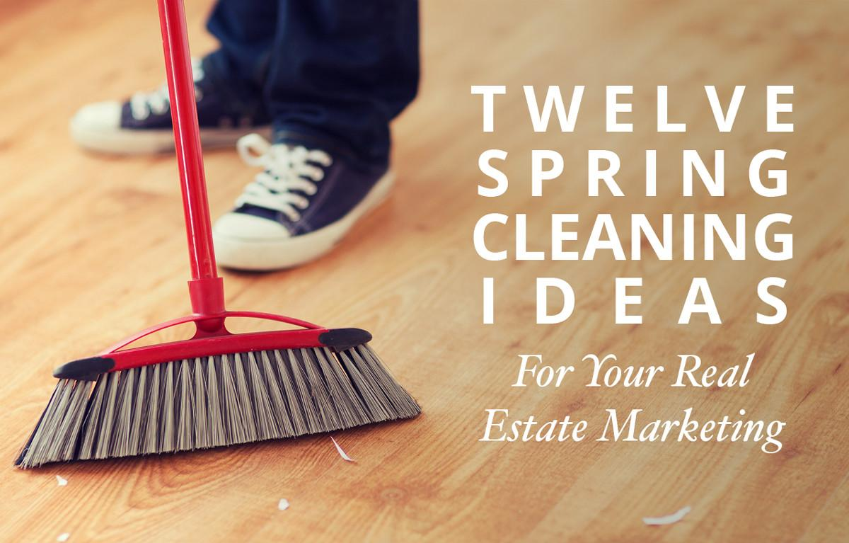 Real Estate Marketing Spring Cleaning Ideas