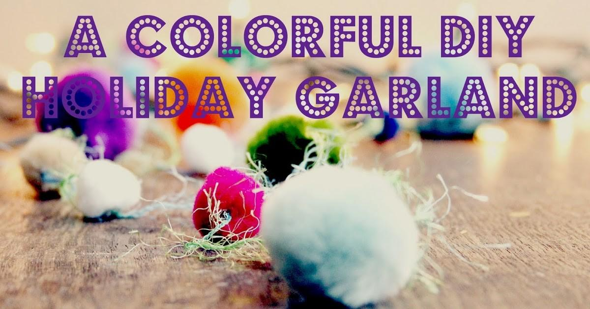 Remadesimple Colorful Diy Holiday Garland