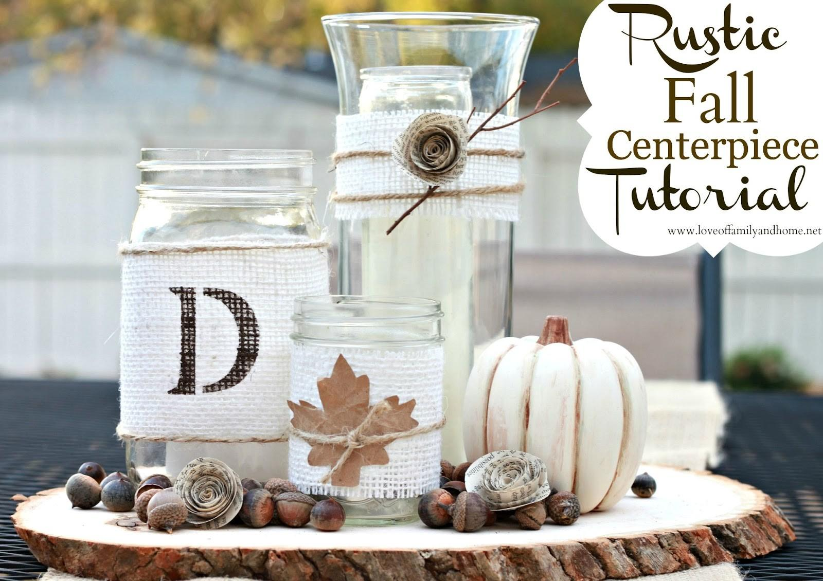 Rustic Fall Centerpiece Tutorial Love Family Home