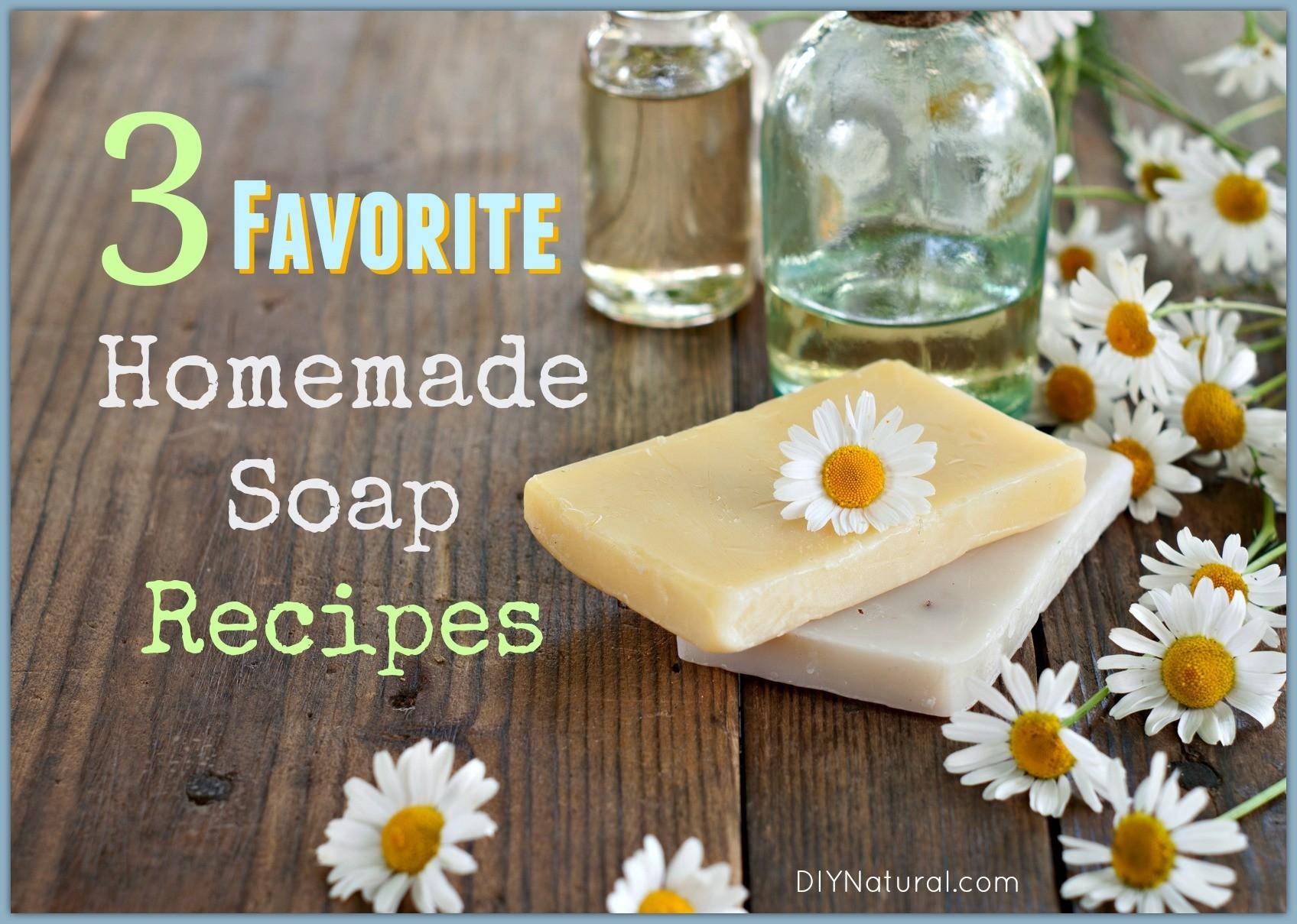 Soap Recipes Our Three Favorite Homemade