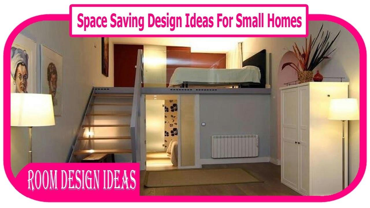 Space Saving Design Ideas Small Homes Best
