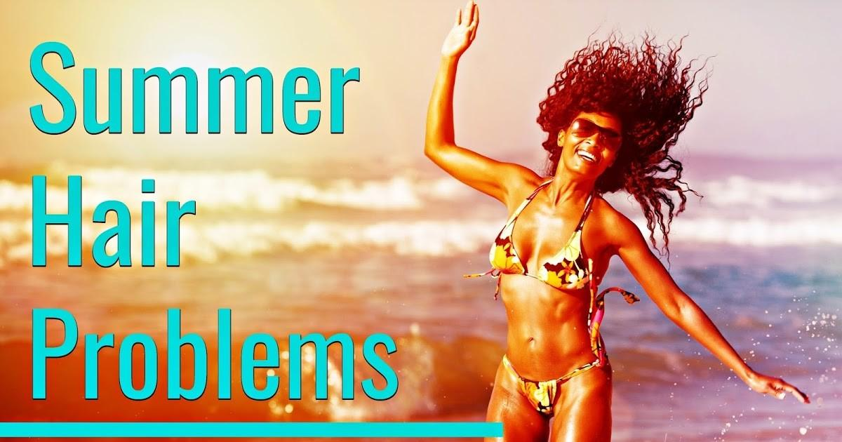 Summer Hair Problems Learn Solutions Experts