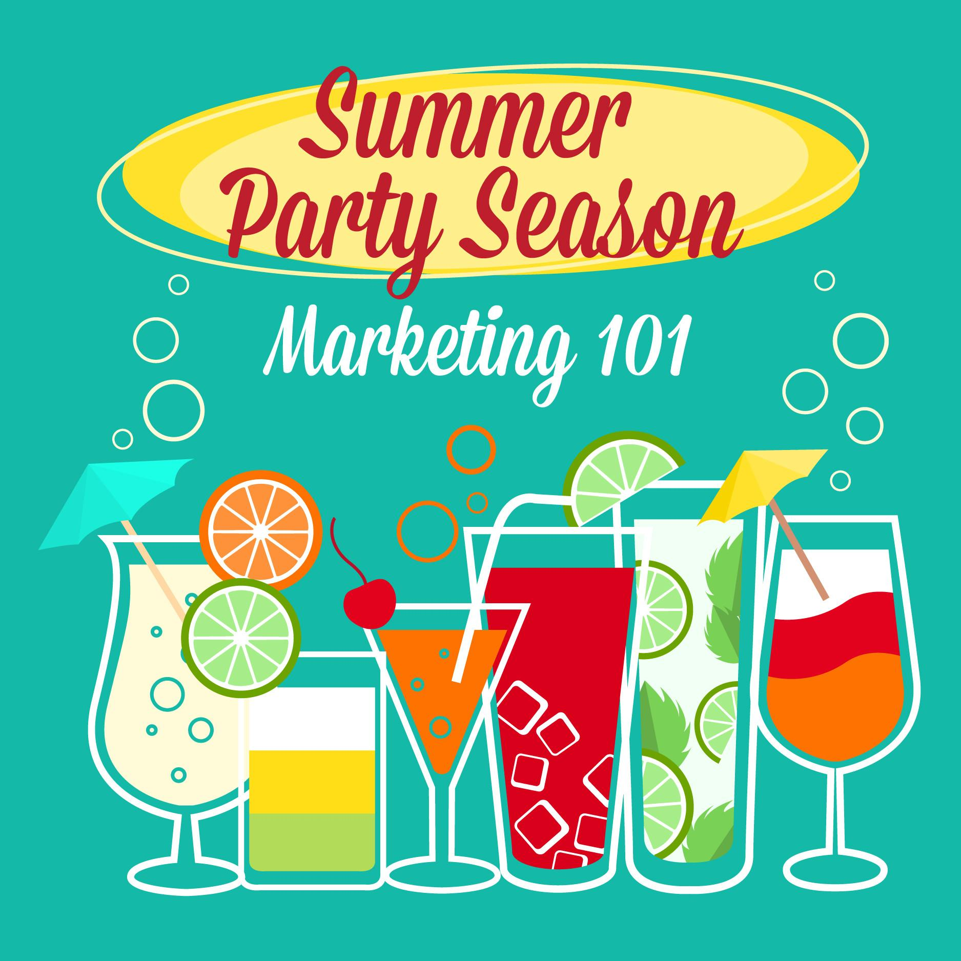 Summer Party Season Marketing 101 Dna