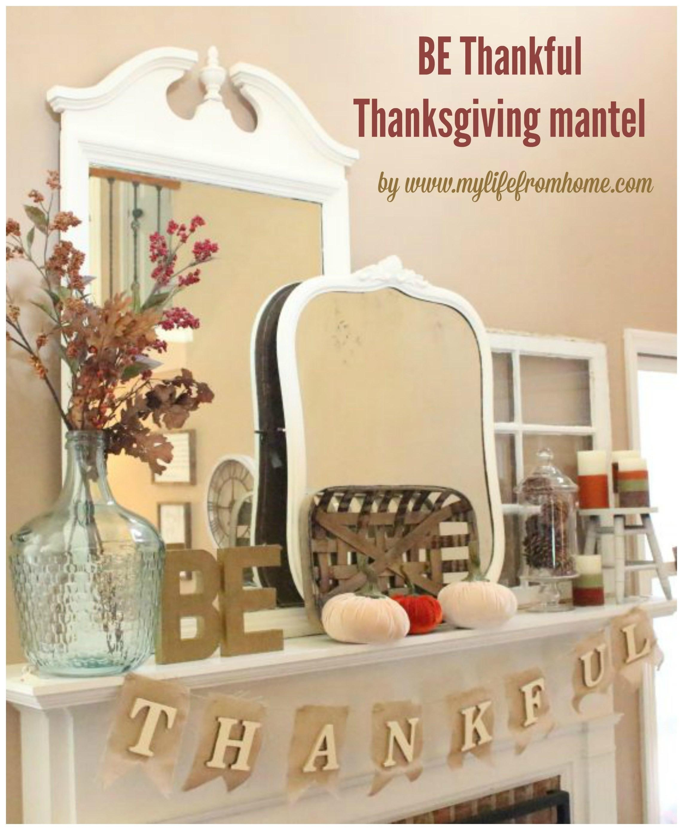 Thankful Thanksgiving Mantel Life Home