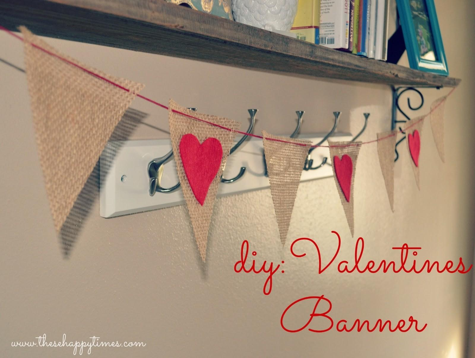 These Happy Times Diy Valentines Burlap Banner