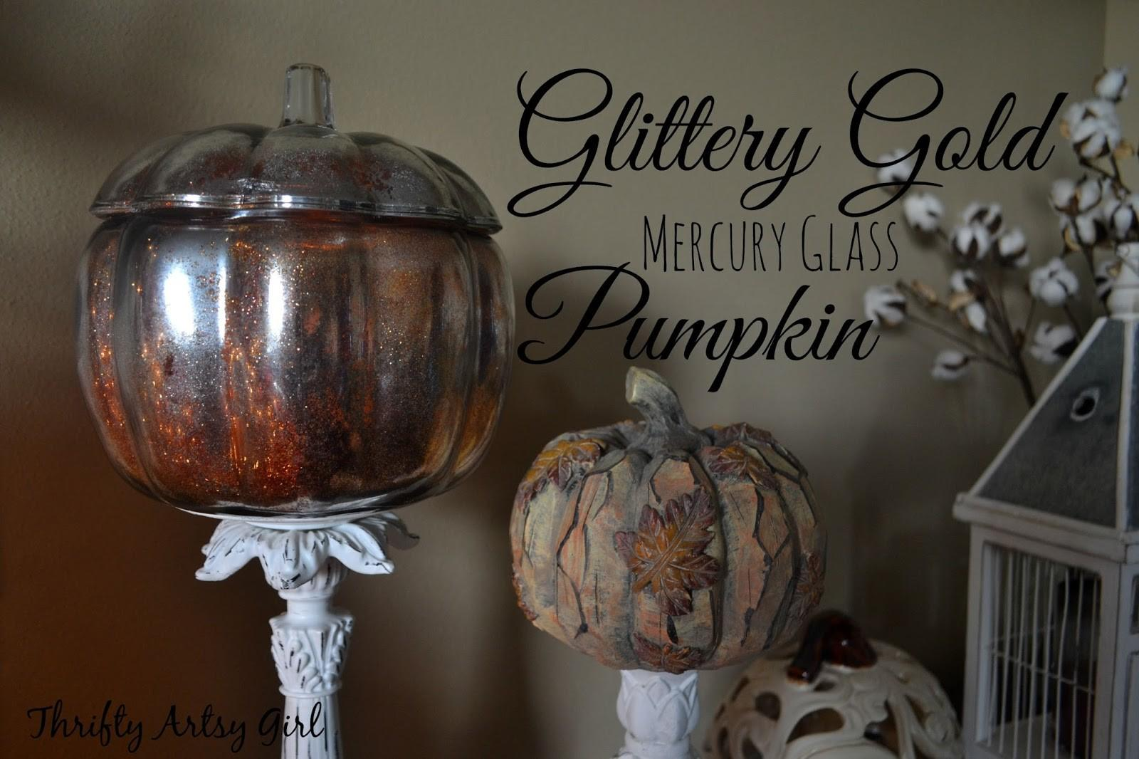 Thrifty Artsy Girl Diy Gold Glitter Mercury Glass Pumpkin