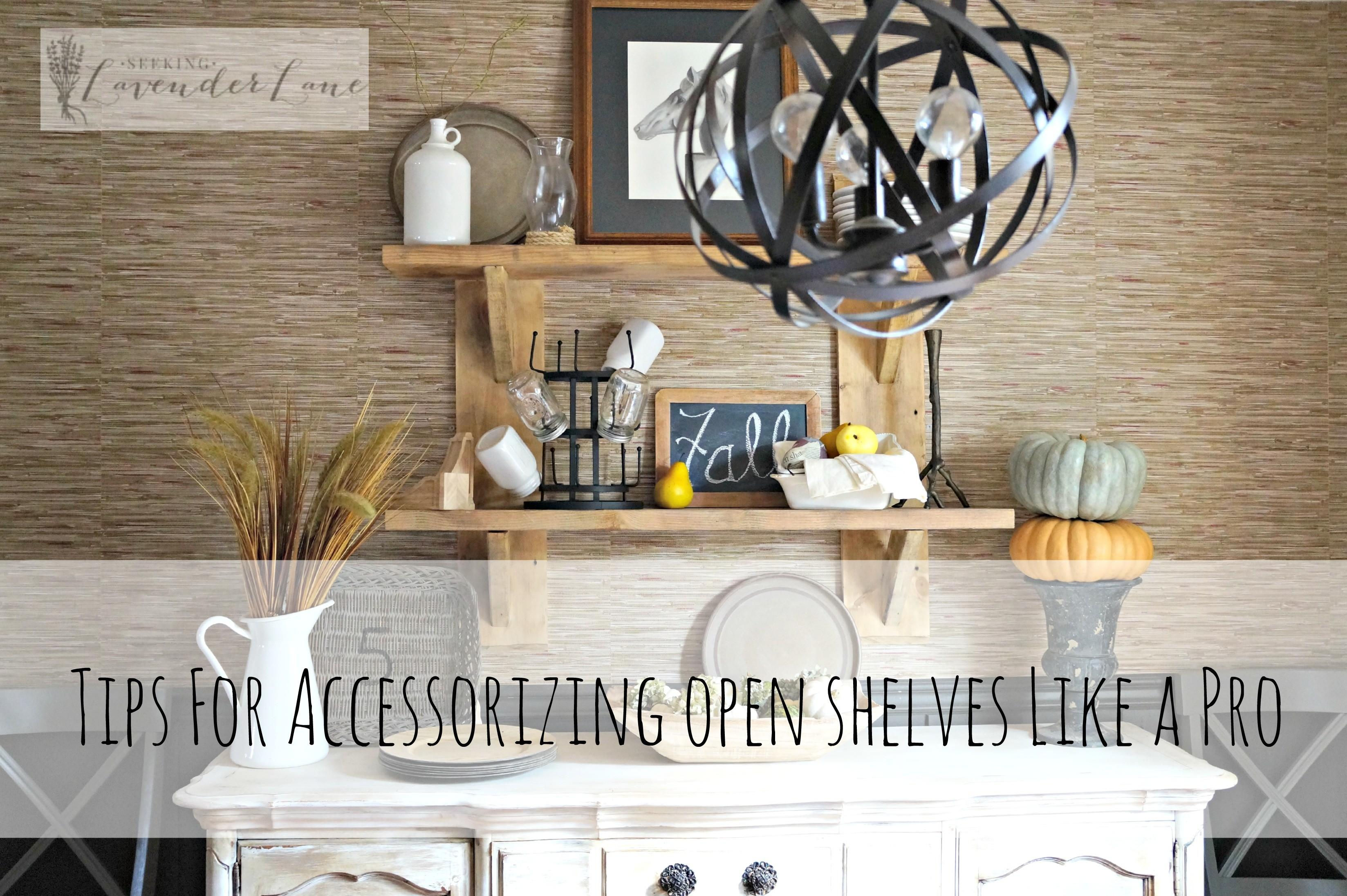 Tips Accessorizing Open Shelves Like Pro Guest Post