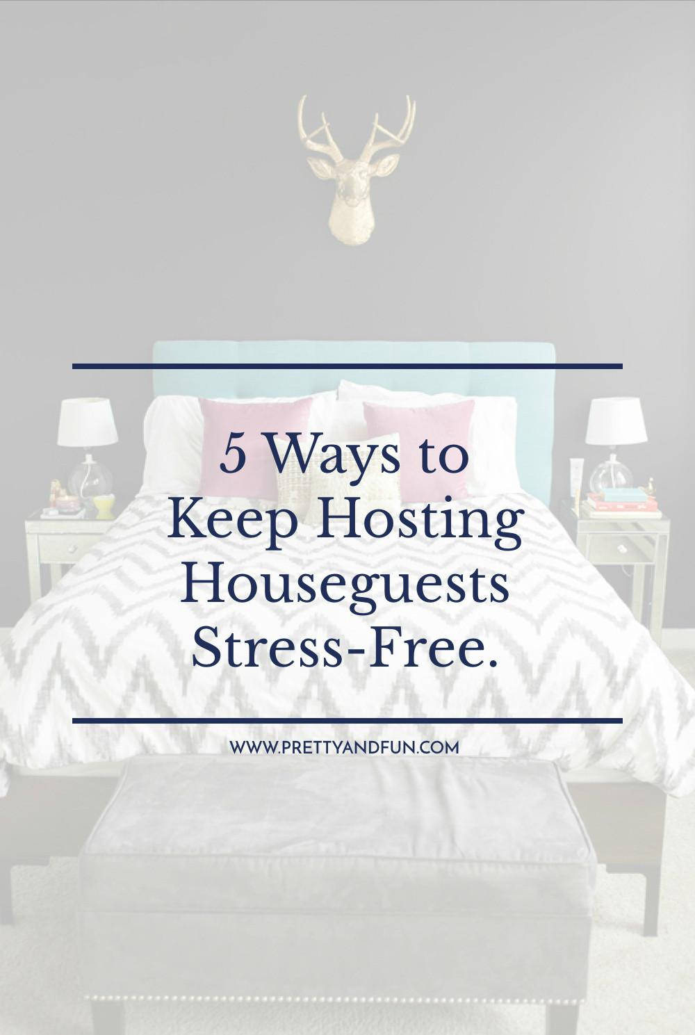 Tips Hosting Houseguests Pretty Fun
