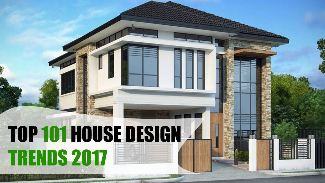 Top 101 House Design Trends 2017