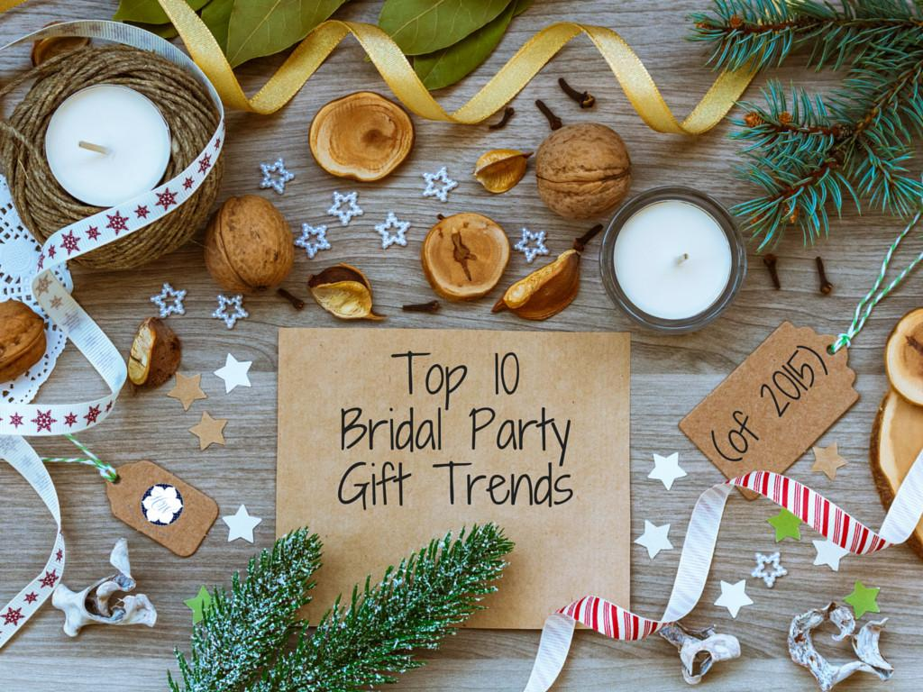 Top Bridal Party Gift Trends 2015
