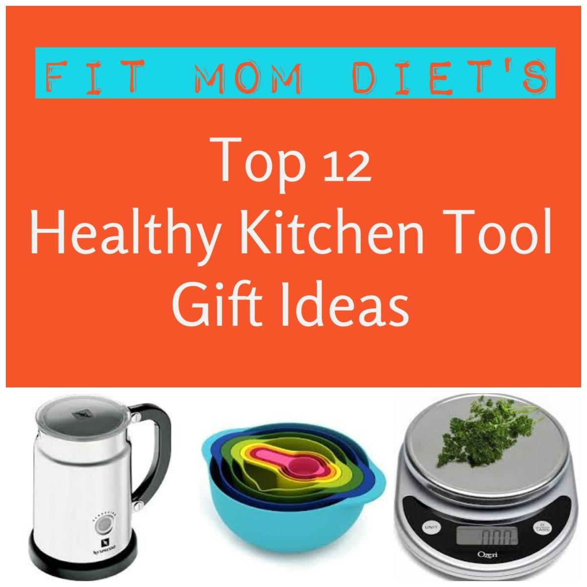 Top Healthy Kitchen Tool Gift Ideas Fit Mom Diet