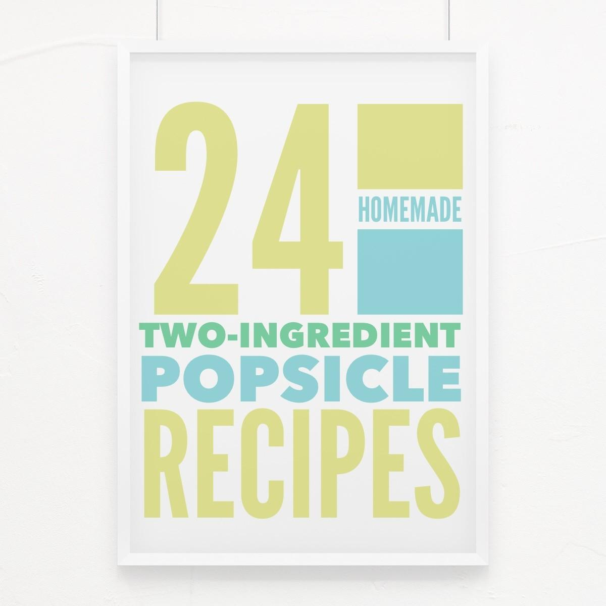 Two Ingredient Easy Homemade Popsicle Recipes