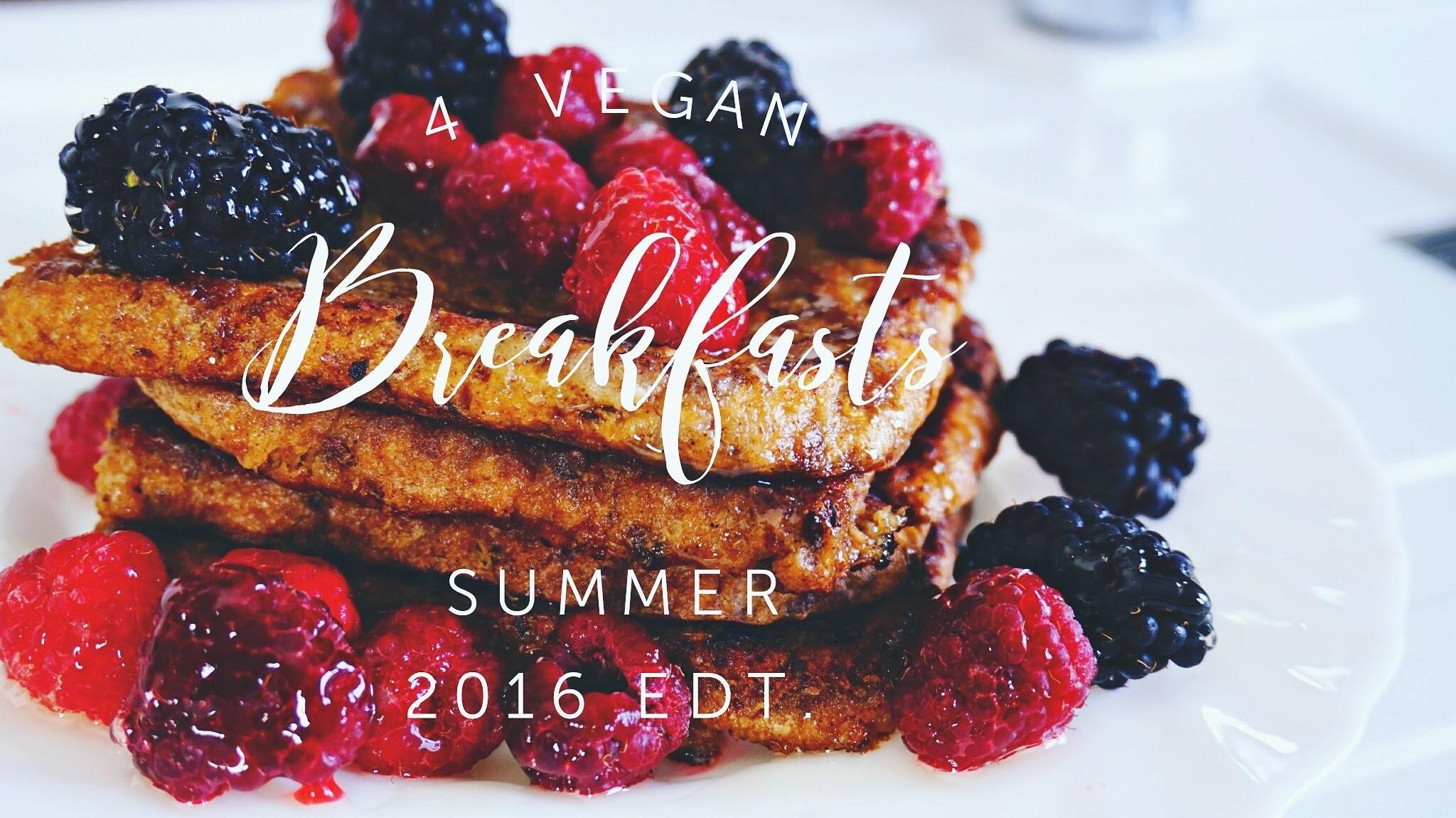 Vegan Breakfast Ideas Summer Edt Thecookbook
