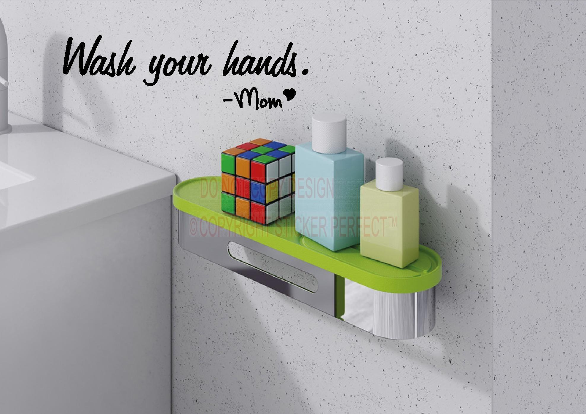 Wash Your Hands Mom Funny Cute Vinyl Wall Decal Quotes