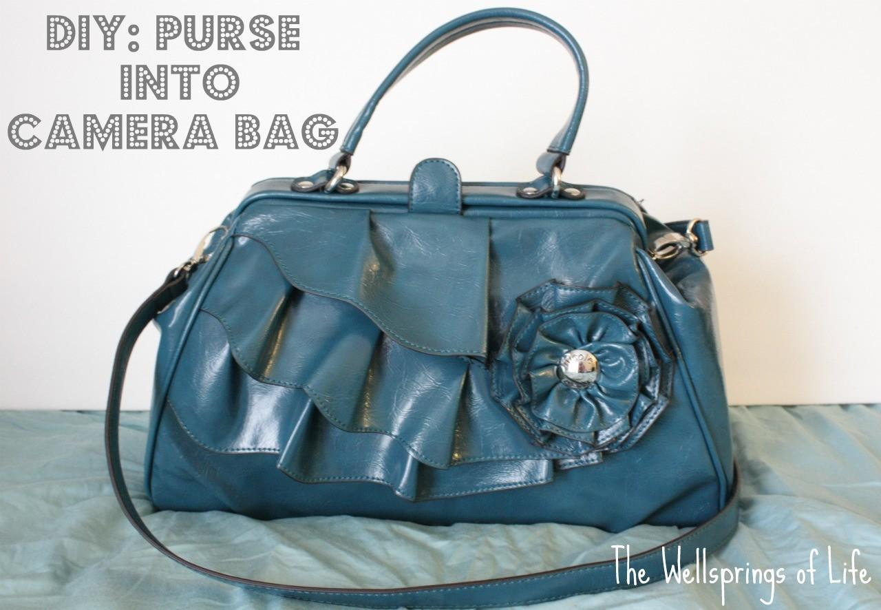 Wellsprings Life Purse Into Camera Bag Diy