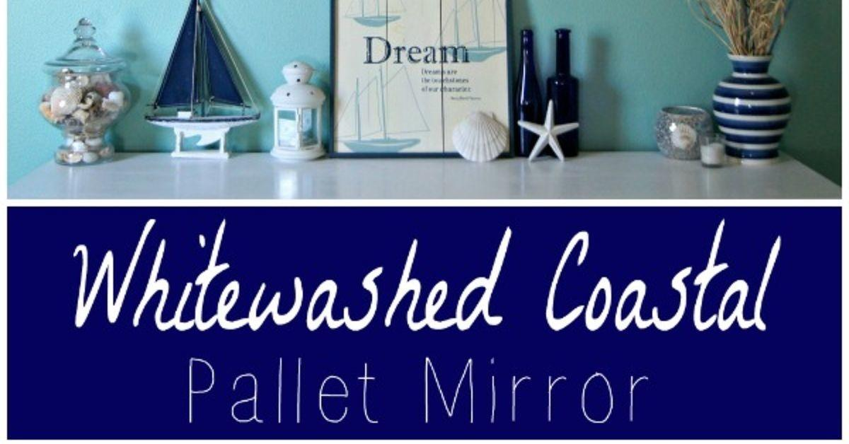 Whitewashed Coastal Pallet Mirror Hometalk