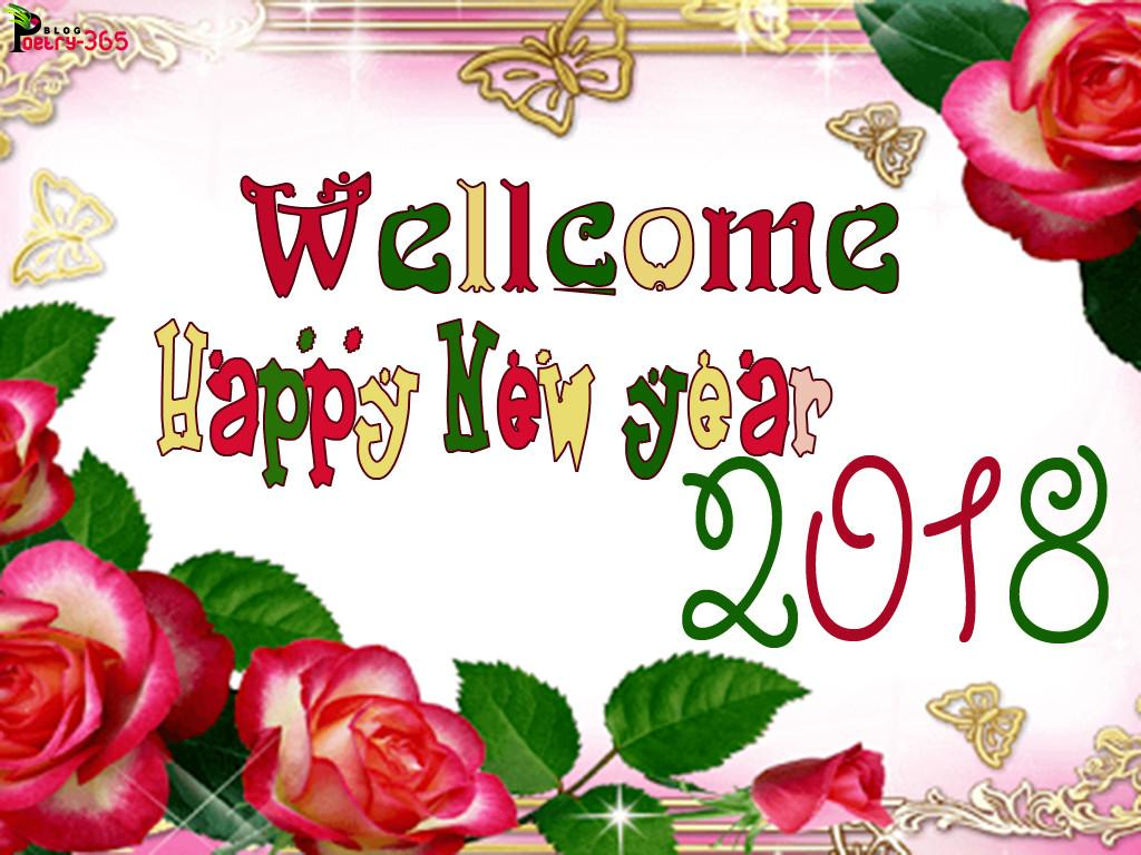 Wishes Poetry Welcome 2018 Happy New Year Friends