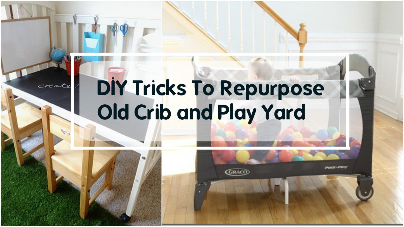 Yourself Tricks Repurpose Old Crib Play Yard